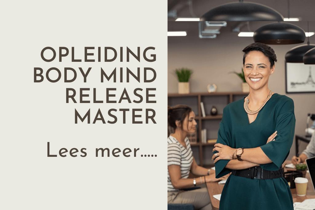 Opleiding Body Mind Release Master - erkende opleidingen tot therapeut